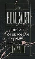 Holocaust The Fate of European Jewry, 1932-1945