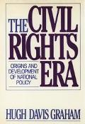 The Civil Rights Era: Origins and Development of National Policy, 1960-1972
