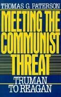 Meeting the Communist Threat Truman to Reagan