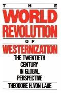 World Revolution of Westernization The Twentieth Century Global Perspectives
