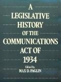 Legislative History of the Communications Act of 1934 - Max D. Paglin - Hardcover