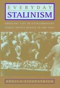 Everyday Stalinism Ordinary Life in Extraordinary Times Soviet Russia in the 1930s