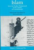 Islam from the Prophet Muhammad to the Capture of Constantinople Politics and War