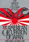 American Occupation of Japan The Origins of the Cold War in Asia