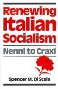 Renewing Italian Socialism Nenni to Craxi