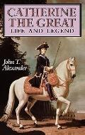 Catherine the Great:life+legend