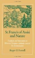 St. Francis of Assisi and Nature Tradition and Innovation in Western Christian Attitudes Tow...