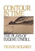 Contour in Time The Plays of Eugene O'Neill
