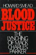 Blood Justice The Lynching of Mack Charles Parker