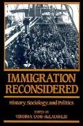 Immigration Reconsidered History, Sociology, and Politics