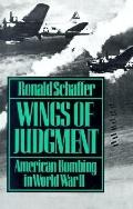 Wings of Judgement American Bombing in World War II