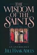 Wisdom of the Saints An Anthology
