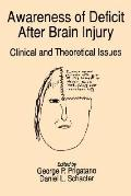 Awareness of Deficit After Brain Injury Clinical and Theoretical Issues