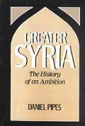 Greater Syria The History of an Ambition