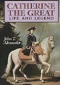 Catherine the Great Life and Legend