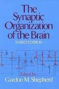 Synaptic Organization of the Brain - Gordon M. Shepherd - Paperback - Older Edition
