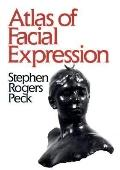 Atlas of Facial Expression - Stephen Rogers Peck - Paperback - REPRINT