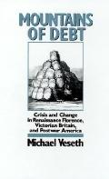 Mountains of Debt Crises and Change in Renaissance Florence, Victorian Britain, and Postwar ...
