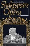 Shakespeare and Opera - Gary Schmidgall - Hardcover