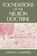 Foundations of the Neuron Doctrine