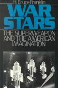 War Stars The Superweapon and the American Imagination