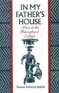In My Father's House Africa in the Philosophy of Culture