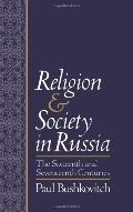 Religion and Society in Russia The Sixteenth and Seventeenth Centuries