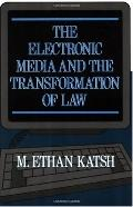 Electronic Media and the Transformation of Law