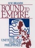 Bound to Empire: The United States and the Philippines