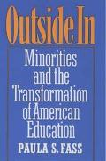 Outside in Minorities and the Transformation of American Education