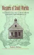 Masters of Small Worlds Yeoman Households, Gender Relations, and the Political Culture of th...