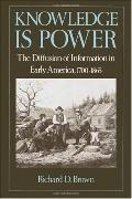 Knowledge Is Power The Diffusion of Information in Early America, 1700-1865