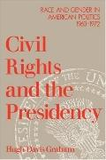 Civil Rights and the Presidency: Race and Gender in American Politics, 1960-1972