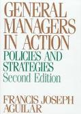 General Managers in Action Policies and Strategies