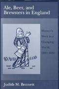 Ale, Beer and Brewwsters in England Women's Work in a Changing World, 1300-1600