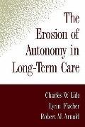 Erosion of Autonomy in Long-Term Care