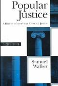 Popular Justice A History of American Criminal Justice