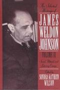 Selected Writings of James Weldon Johnson Social, Political, and Literary Essays