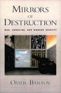 Mirrors of Destruction War, Genocide, and Modern Identity