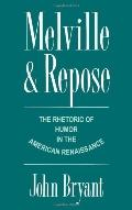 Melville and Repose The Rhetoric of Humor in the American Renaissance