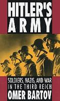 Hitler's Army Soldiers, Nazis, and War in the Third Reich