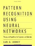 Pattern Recognition Using Neural Networks Theory and Algorithms for Engineers and Scientists