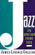 Jazz: The American Theme Song - Graham Lincoln Collier - Hardcover