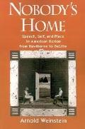 Nobody's Home Speech, Self, and Place in American Fiction from Hawthorne to Delillo