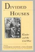 Divided Houses Gender and the Civil War