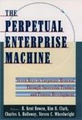 Perpetual Enterprise Machine Seven Keys to Corporate Renewal Through Successful Product and ...