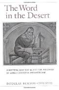 Word in the Desert Scripture and the Quest for Holiness in Early Christian Monasticism