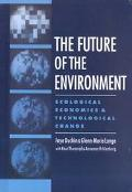 Future of the Environment Ecological Economics and Technological Change