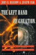 Left Hand of Creation: The Origin and Evolution of the Expanding Universe - John D. Barrow -...