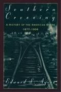 Southern Crossing A History of the American South, 1877-1906